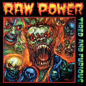 Tired and Furious by Raw Power