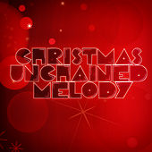 Christmas Unchained Melody von Various Artists