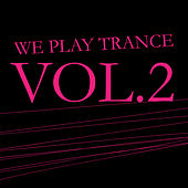We Play Trance, Vol. 2 by Various Artists