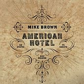 American Hotel by Mike Brown