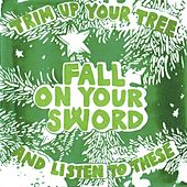 Christmas 2013 by Fall On Your Sword