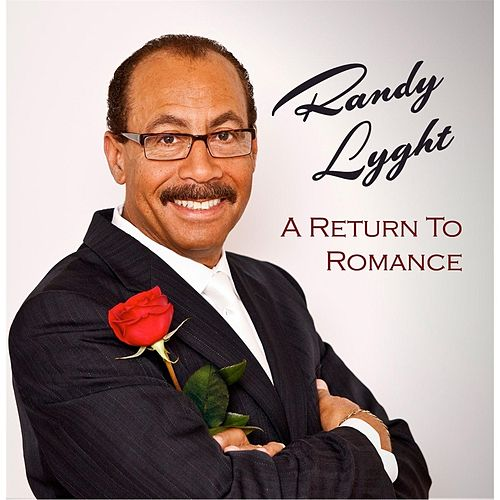 A Return to Romance by Randy Lyght