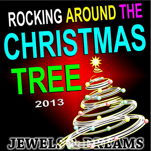 Rocking Around the Christmas Tree 2013 by The Jewels
