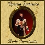 Opereta Fantástica: Doña Francisquita by Coro Festival de Ópera de las Palmas de Gran Canaria