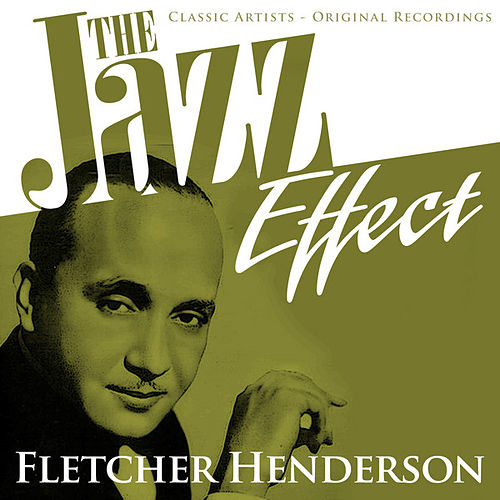 The Jazz Effect - Fletcher Henderson by Fletcher Henderson