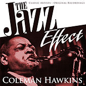 The Jazz Effect - Coleman Hawkins by Various Artists