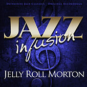 Jazz Infusion - Jelly Roll Morton by Various Artists