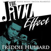 The Jazz Effect - Freddie Hubbard by Freddie Hubbard