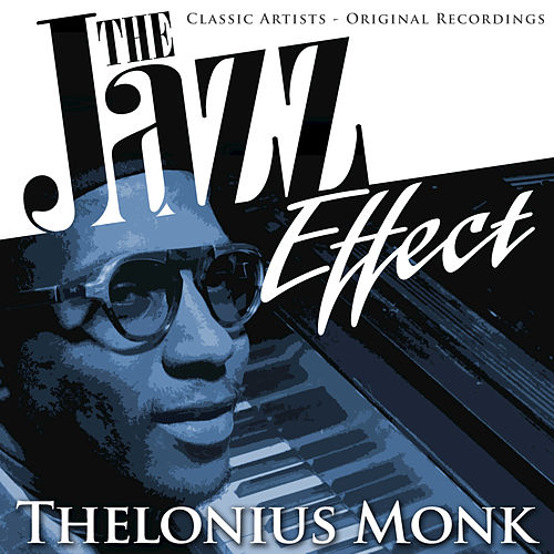 The Jazz Effect - Thelonius Monk by Thelonious Monk