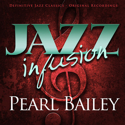 Jazz Infusion - Pearl Bailey by Pearl Bailey