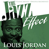The Jazz Effect - Louis Jordan by Louis Jordan