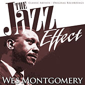 The Jazz Effect - Wes Montgomery by Wes Montgomery