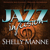 Jazz Infusion - Shelly Manne by Various Artists