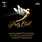 Pretty Gold Riddim by Various Artists