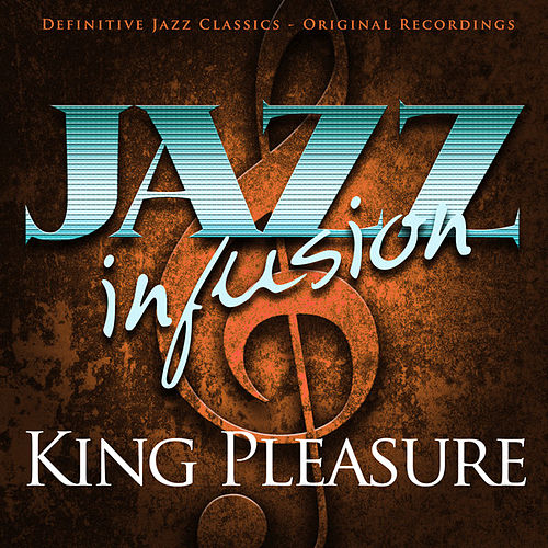 Jazz Infusion - King Pleasure by King Pleasure