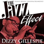 The Jazz Effect - Dizzy Gillespie by Various Artists