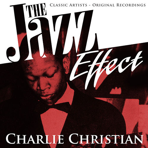 The Jazz Effect - Charlie Christian by Charlie Christian