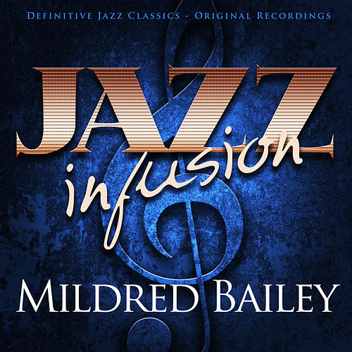 Jazz Infusion - Mildred Bailey by Mildred Bailey