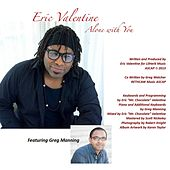 Alone With You (feat. Greg Manning) by eric valentine