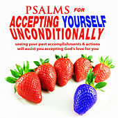 Psalms for Accepting Yourself Unconditionally by David & The High Spirit