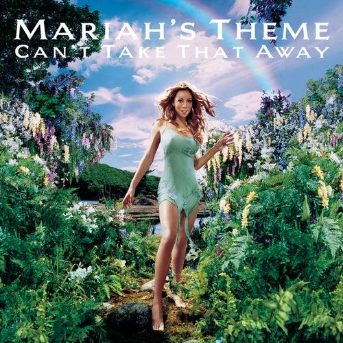 Can't Take That Away by Mariah Carey
