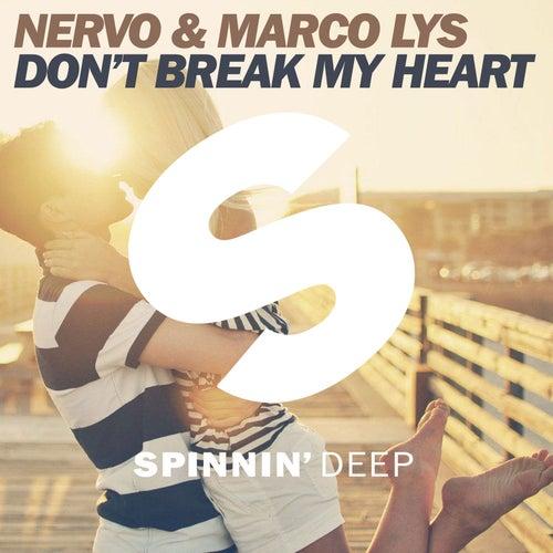 Don't Break My Heart by Nervo