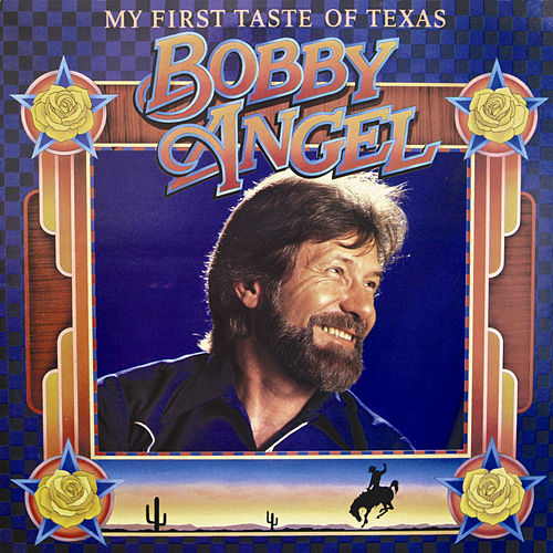My First Taste of Texas by Bobby Angel