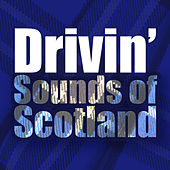 Drivin' Sounds of Scotland by Various Artists