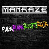 Punk Funk Roots Rock by Man Raze