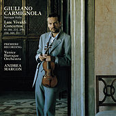 Vivaldi: Late Violin Concertos by Giuliano Carmignola; Venice Baroque Orchestra