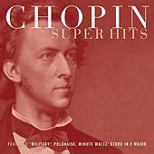 Chopin Super Hits by Various Artists