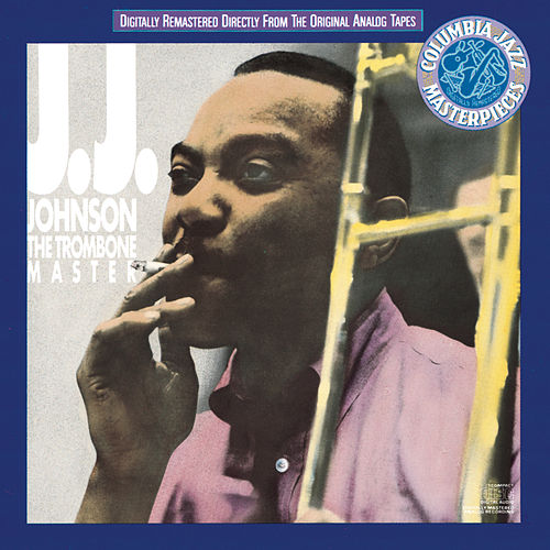 The Trombone Master by J.J. Johnson