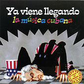 Ya viene llegando la música cubana by Various Artists