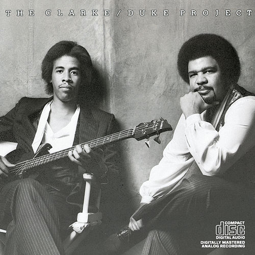 The Clarke/Duke Project by The Stanley Clarke - George Duke Band