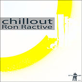 Chillout by Ron Ractive