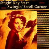 Singin' Kay Starr, Swingin' Erroll Garner by Erroll Garner