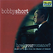 How's Your Romance by Bobby Short