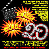 Bang Bang: 20 Movie Songs by Friday Night At The Movies