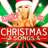 Naughty & Nice Christmas Songs by Various Artists