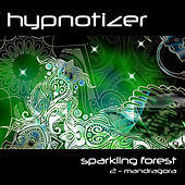 Sparkling Forest / 2-Mandragora - EP by Isaak Hypnotizer