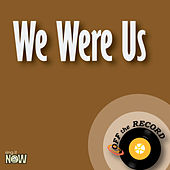 We Were Us by Off the Record