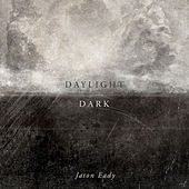 Daylight & Dark by Jason Eady