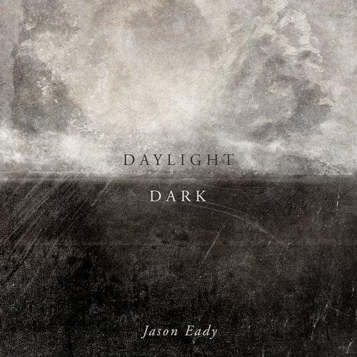 Daylight & Dark by Jason Eady