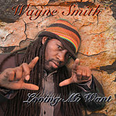 Loving Mi Want - EP by Wayne Smith (Reggae)
