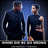 Where Did We Go Wrong von Toni Braxton