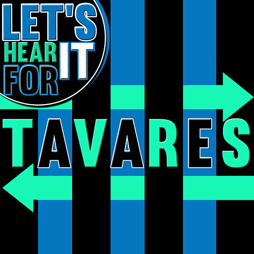 Let's Hear It for Tavares by Tavares