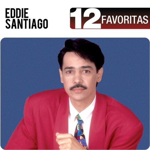 12 Favoritas by Eddie Santiago