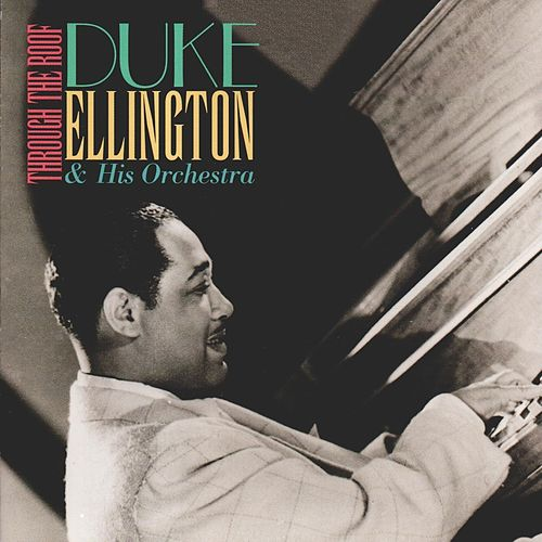 Through the Roof by Duke Ellington