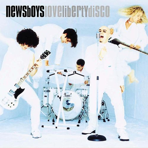 Love Liberty Disco by Newsboys