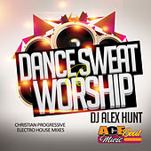 Dance Sweat & Worship by Acebeat Music